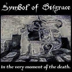 Reviews for Symbol of Disgrace - In the Very Moment of the Death