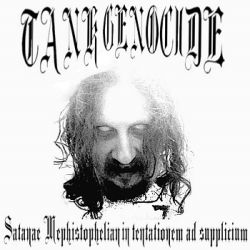 Reviews for Tank Genocide - Satanae Mephistophelian In Tentationem Ad Supplicium