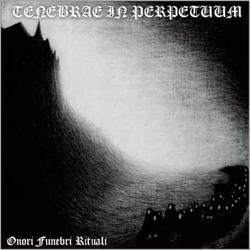 Reviews for Tenebrae In Perpetuum - Onori Funebri Rituali