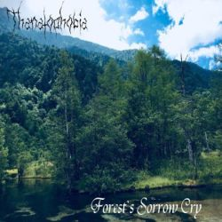 Reviews for Thanatophobia - Forest's Sorrow Cry