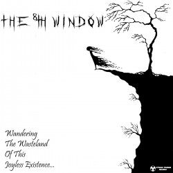 Reviews for The 8th Window - Wandering the Wasteland of This Joyless Existence...