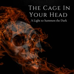 Reviews for The Cage in Your Head - A Light to Summon the Dark