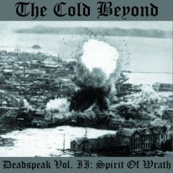 Reviews for The Cold Beyond - Deadspeak - Vol. II: Spirit of Wrath