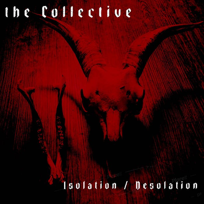 Reviews for The Collective - Isolation / Desolation