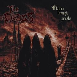 The Cross - Flames Through Priests