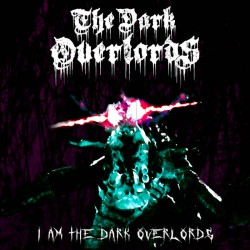 The Dark Overlords - I Am the Dark Overlords
