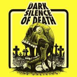 Review for The Dark Silence of Death - The Unliving