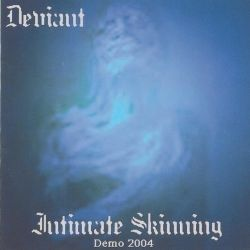 Reviews for The Deviant - Intimate Skinning