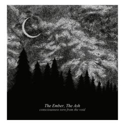 Reviews for The Ember, the Ash - Consciousness Torn from the Void