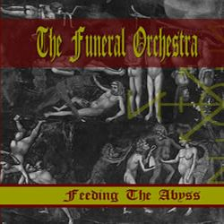 Reviews for The Funeral Orchestra - Feeding the Abyss
