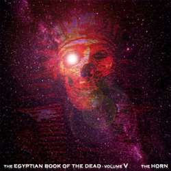 Reviews for The Horn - The Egyptian Book of the Dead - Vol. V
