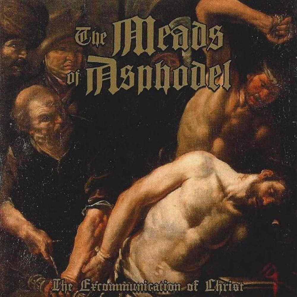 Review for The Meads of Asphodel - The Excommunication of Christ