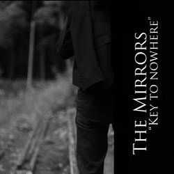 The Mirrors - Key to Nowhere