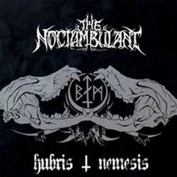 The Noctambulant - Hubris - Nemesis