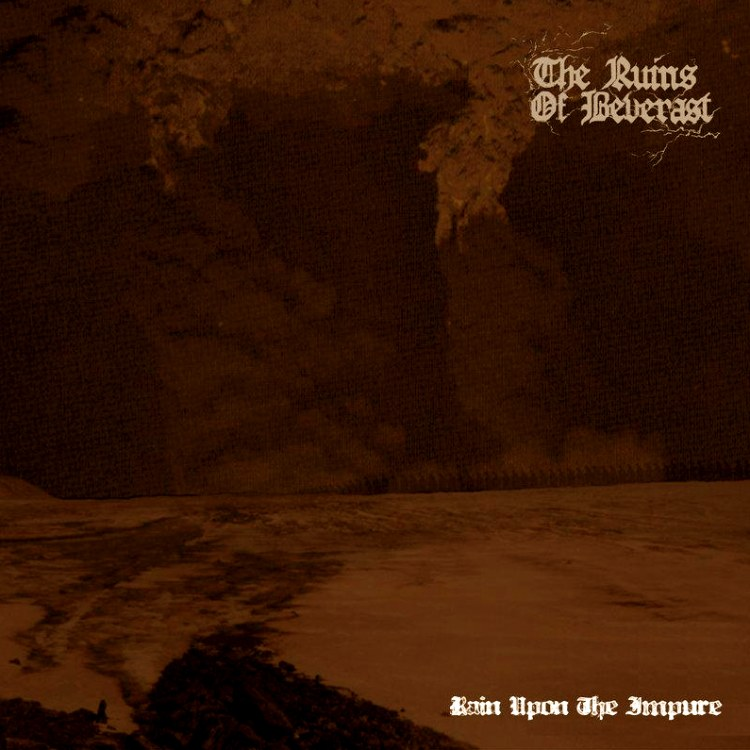 The Ruins of Beverast - Rain Upon the Impure