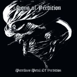 Reviews for The Sons of Perdition - Merciless Metal of Perdition