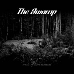The Swamp - Waste of Scars Torment