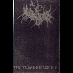 Reviews for The True Endless - The Trendkiller E.P.