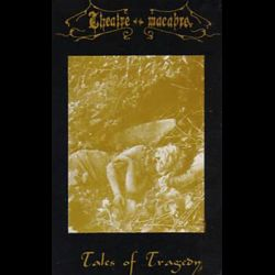 Theatre of the Macabre - Tales of Tragedy
