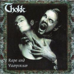 Thokk - Of Rape and Vampirism