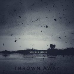 Reviews for Thrown Away - Turn 180 Degrees