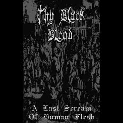 Reviews for Thy Black Blood - A Last Scream of Human Flesh
