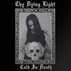 Reviews for Thy Dying Light - Cold in Death