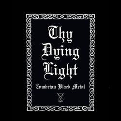 Reviews for Thy Dying Light - Cumbrian Black Metal