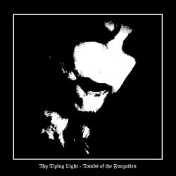 Reviews for Thy Dying Light - Tombs of the Forgotten