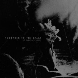 Reviews for Together to the Stars - An Oblivion Above