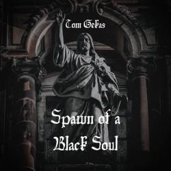 Tom Gekas - Spawn of a Black Soul