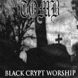 T.O.M.B. (USA) - Black Crypt Worship
