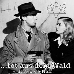 Reviews for Tot aus dem Wald - Hatecore-Noir
