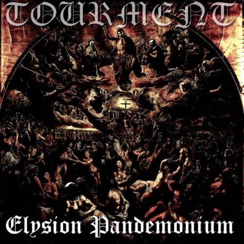 Tourment - Elysion Pandemonium
