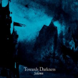 Reviews for Towards Darkness - Solemn