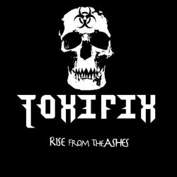 Toxifix - Rise from the Ashes