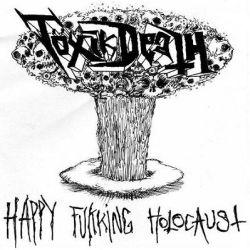 Reviews for Töxik Death - Happy Fukking Holocaust