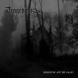 Tragedians - Serpentine into the Valley