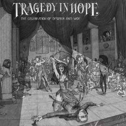 Review for Tragedy in Hope - The Celebration of Despair and Woe