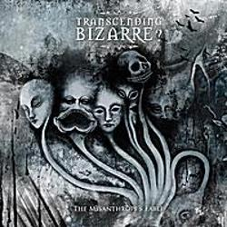 Transcending Bizarre? - The Misanthrope's Fable