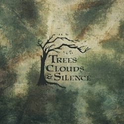 Trees, Clouds & Silence - Trees, Clouds & Silence