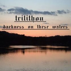 Trilithon - Darkness on These Waters