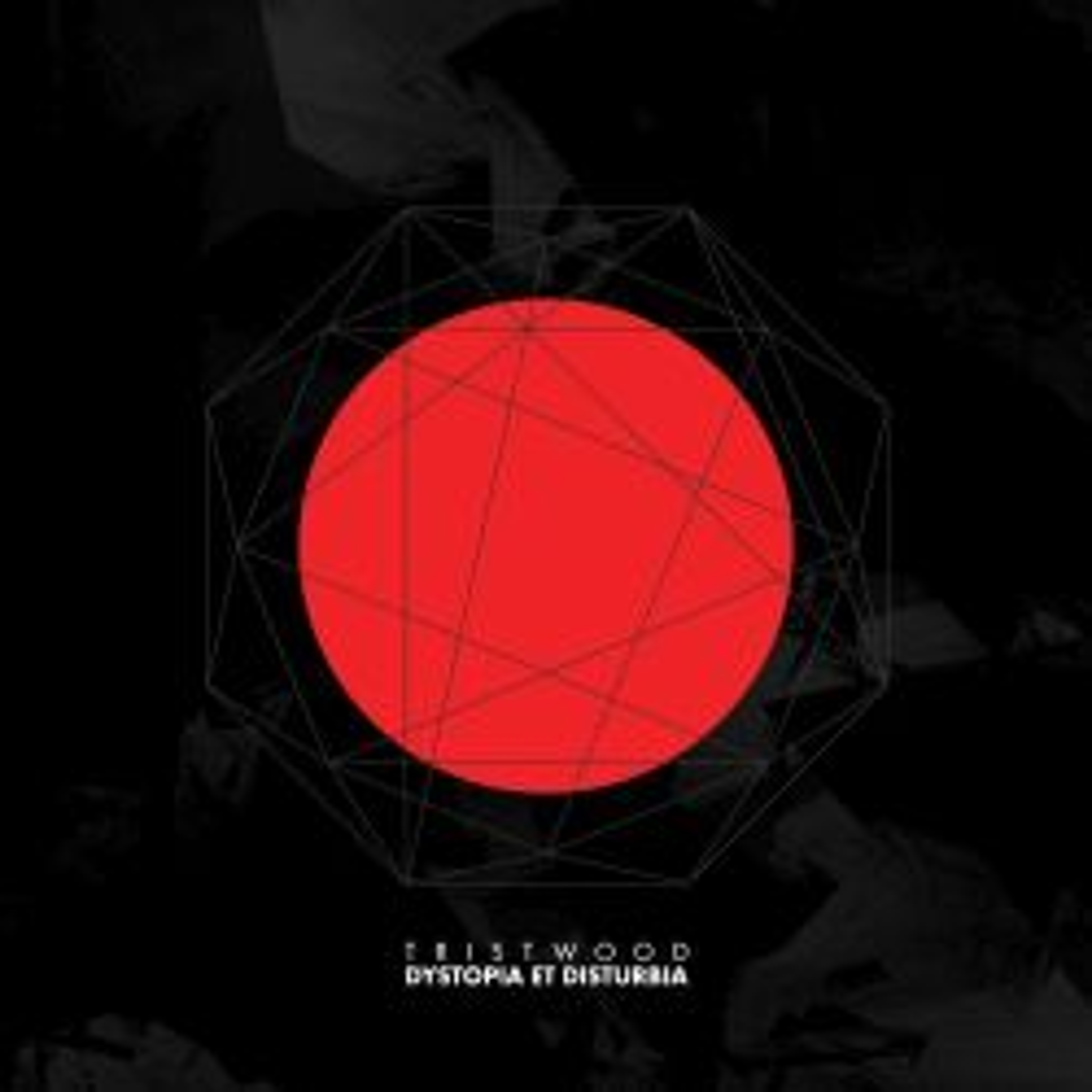 Tristwood - Dystopia et Disturbia