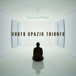 Tronus Abyss - Vuoto Spazio Trionfo