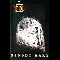 Tudor - Bloody Mary