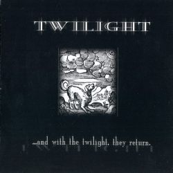 Reviews for Twilight (GRC) - ...and with the Twilight, They Return