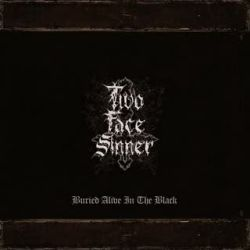 Two Face Sinner - Buried Alive in Black