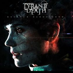 Tyrant of Death - Nuclear Nanosecond