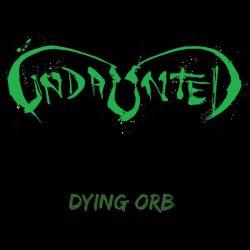 Undaunted - Dying Orb