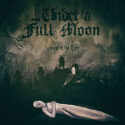 ...Under a Full Moon - Visions of the Night
